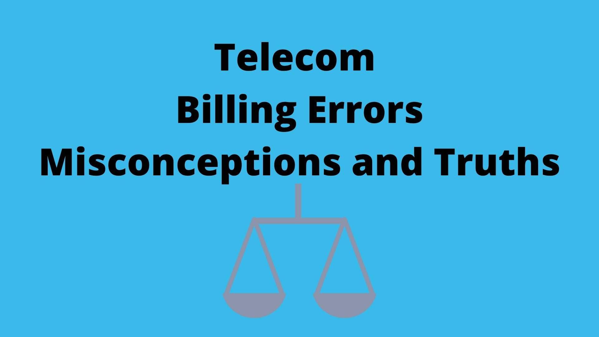Telecom Billing Error Misconceptions